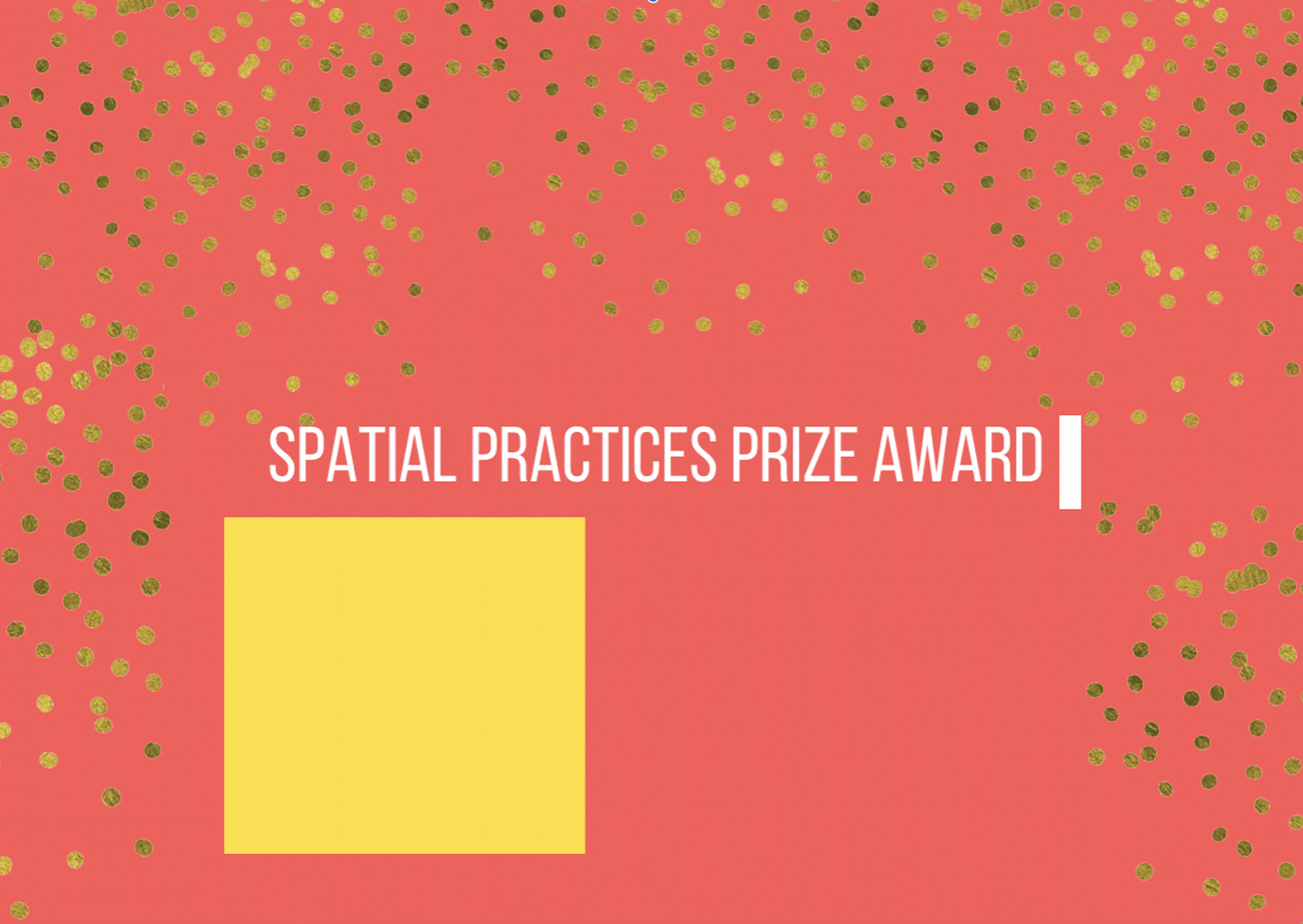 golden glitter on red background announcing the Spatial Practices Awards in white capital letters.